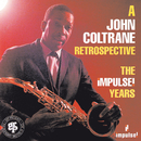 A John Coltrane Retrospective: The Impulse Years/ジョン・コルトレーン