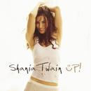 Up! (Green Version)/Shania Twain