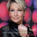 Alles was ich brauche bist du (Club Mix)/Claudia Jung
