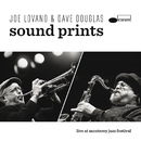 Live At Monterey Jazz Festival/Joe Lovano & Dave Douglas Sound Prints