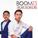 Jalan - Jalan Lagi/Boom 13