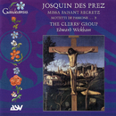 Josquin Des Prez: Missa Faisant regretz; Motets/The Clerks' Group, Edward Wickham
