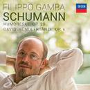 Schumann: Humoreske, Op. 20 & Davidsbündlertänze, Op. 6/Filippo Gamba