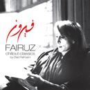 Fairuz Chillout Classics/Fairuz
