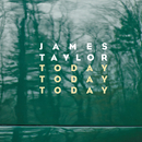 Today Today Today/James Taylor