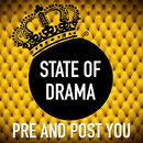 Pre And Post You/State Of Drama