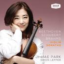 Beethoven, Schubert, Brahms: Violin Sonatas/Ji Hae Park, Simon Lepper