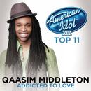 Addicted To Love (American Idol Season 14)/Qaasim Middleton