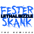 Fester Skank (The Remixes) (feat. Diztortion)/Lethal Bizzle