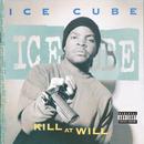 Kill At Will/Ice Cube