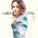 How Can It Be/Lauren Daigle