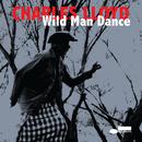 Wild Man Dance (Live At Jazztopad Festival, Wroclaw, Poland)/Charles Lloyd