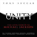 Unity: The Latin Tribute To Michael Jackson/Tony Succar