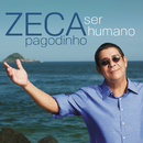 Ser Humano/Zeca Pagodinho