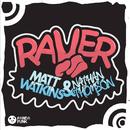Raver (Original Mix)/Matt Watkins, Nathan Thomson