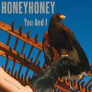You And I/honeyhoney