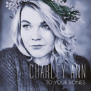 To Your Bones/Charley Ann