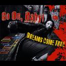 Go On, Baby!/DREAMS COME TRUE