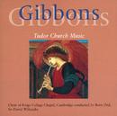 Gibbons: Church Music/The Choir of King's College, Cambridge, Sir David Willcocks, The Jacobean Consort Of Viols, Boris Ord