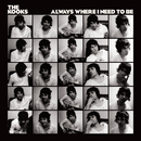 Always Where I Need To Be/The Kooks