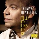 テル・イット・ライク・ディス/Thomas Quasthoff