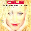 I Can't Believe It's True/Celie