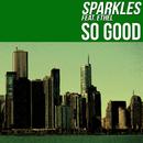 So Good (feat. Ethel)/Sparkles