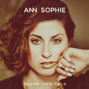 Silver Into Gold/Ann Sophie
