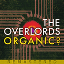 Organic? (Remastered)/The Overlords