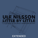 Little By Little (Lulleaux & George Whyman Remix / Extended)/Ulf Nilsson