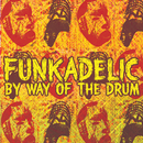 By Way Of The Drum/Funkadelic