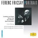 Ferenc Fricsay Portrait - von Einem / Egk / Blacher / Liebermann/Gerty Herzog, RIAS Symphony Orchestra Berlin, Radio-Symphonie-Orchester Berlin, Ferenc Fricsay