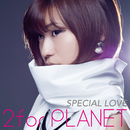 SPECIAL LOVE/2forPLANET