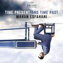 Time Present And Time Past/Mahan Esfahani, Concerto Köln