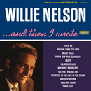 And Then I Wrote/Willie Nelson