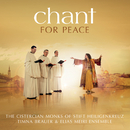 Chant For Peace/The Cistercian Monks of Stift Heiligenkreuz, Timna Brauer & Elias Meiri Ensemble