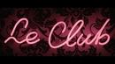 Le Club/Le Galaxie