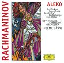 Rachmaninov: Aleko/Gothenburg Symphony Orchestra, Neeme Järvi