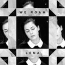 We Roam/Lena