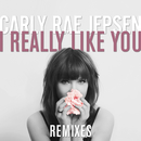 I Really Like You (Remixes)/Carly Rae Jepsen