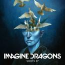 Shots EP/Imagine Dragons