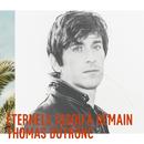 Eternels jusqu'à demain/Thomas Dutronc