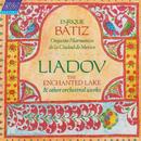 Liadov: The Enchanted Lake; 8 Russian Folk Songs; Kikimora/Orquesta Filarmónica de la Ciudad de México, Enrique Bátiz