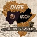 Duze (feat. WizKid)/Uhuru