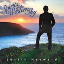 Spirits Of The Western Sky/Justin Hayward
