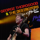 Live At Montreux 2013 (Live At Auditorium Stravinski, Montreux, Switzerland/2013)/George Thorogood & The Destroyers
