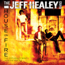 House On Fire: The Jeff Healey Band Demos & Rarities/The Jeff Healey Band
