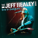 Live In Belgium (Live From The Peer Blues Festival, Peer/1993)/The Jeff Healey Band