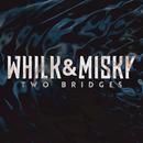 Two Bridges/Whilk & Misky