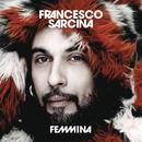 Femmina/Francesco Sárcina